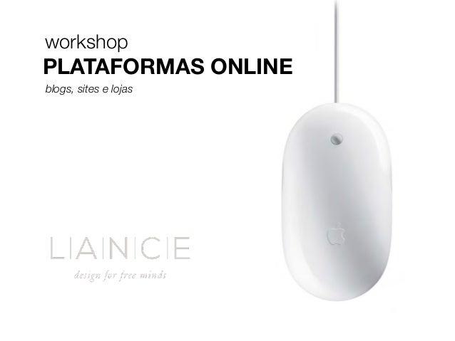 workshop  PLATAFORMAS ONLINE  blogs, sites e lojas