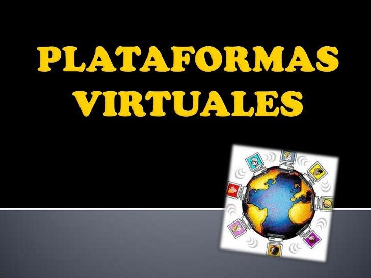 PLATAFORMAS VIRTUALES<br />