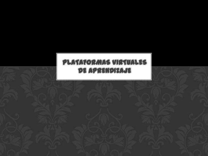 Plataformas virtuales de aprendizaje<br />
