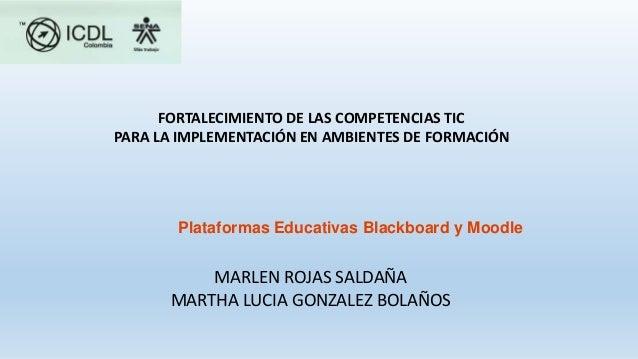 FORTALECIMIENTO DE LAS COMPETENCIAS TIC PARA LA IMPLEMENTACIÓN EN AMBIENTES DE FORMACIÓN MARLEN ROJAS SALDAÑA MARTHA LUCIA...