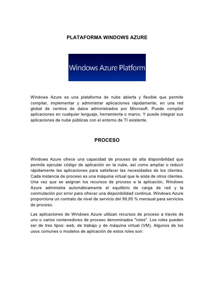 PLATAFORMA WINDOWS AZUREWindows Azure es una plataforma de nube abierta y flexible que permitecompilar, implementar y admi...
