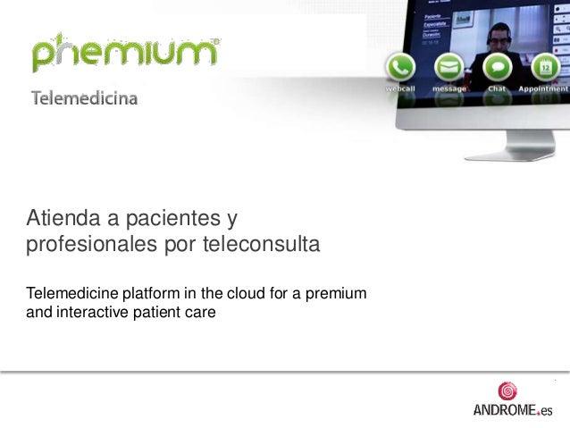 Plataforma teleconsulta phemium: presentación y escenarios 23052013