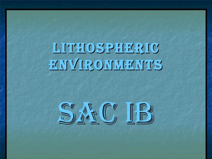 Lithospheric Environments SAC IB