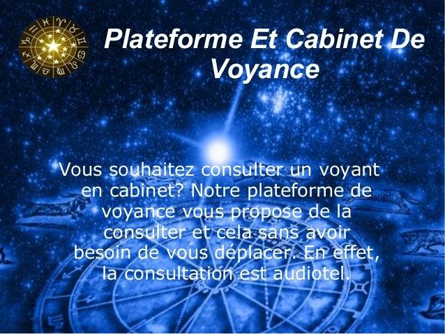 Plateforme Et Cabinet De  Voyance  Vous souhaitez consulter un voyant  en cabinet? Notre plateforme de  voyance vous propo...