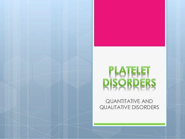 QUANTITATIVE AND QUALITATIVE DISORDERS