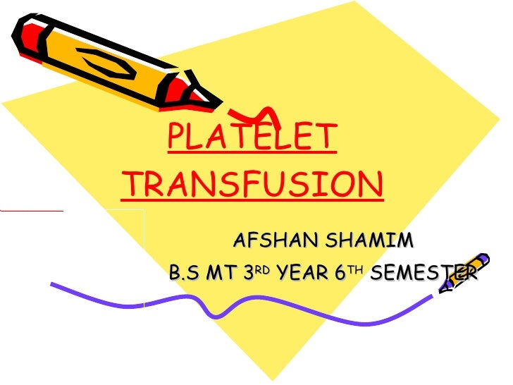 Platelet Transfusion Afshan