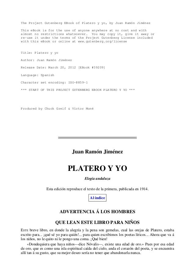 The Project Gutenberg EBook of Platero y yo, by Juan Ramón Jiménez This eBook is for the use of anyone anywhere at no cost...