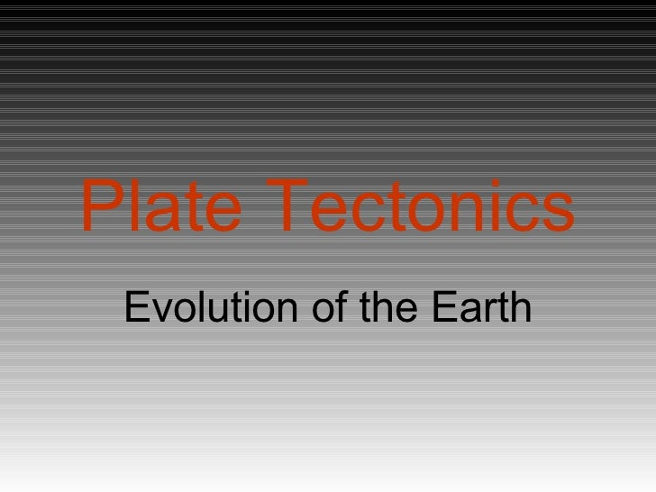 Plate Tectonics   Earth