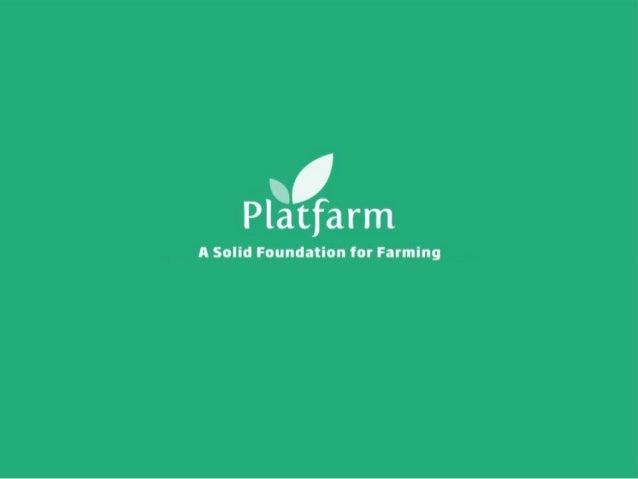 Platfarm   A Solid Foundation for Farming