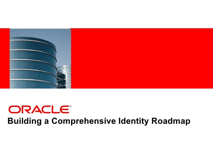 <Insert Picture Here>Building a Comprehensive Identity Roadmap