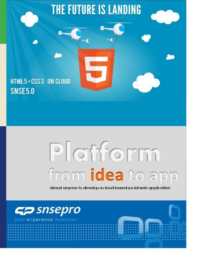 SNSE5.0CloudNet PlatformDevelopingarobustplatformflexibleenoughforcustomapplicationdevelopmentwith1. CrossPl...