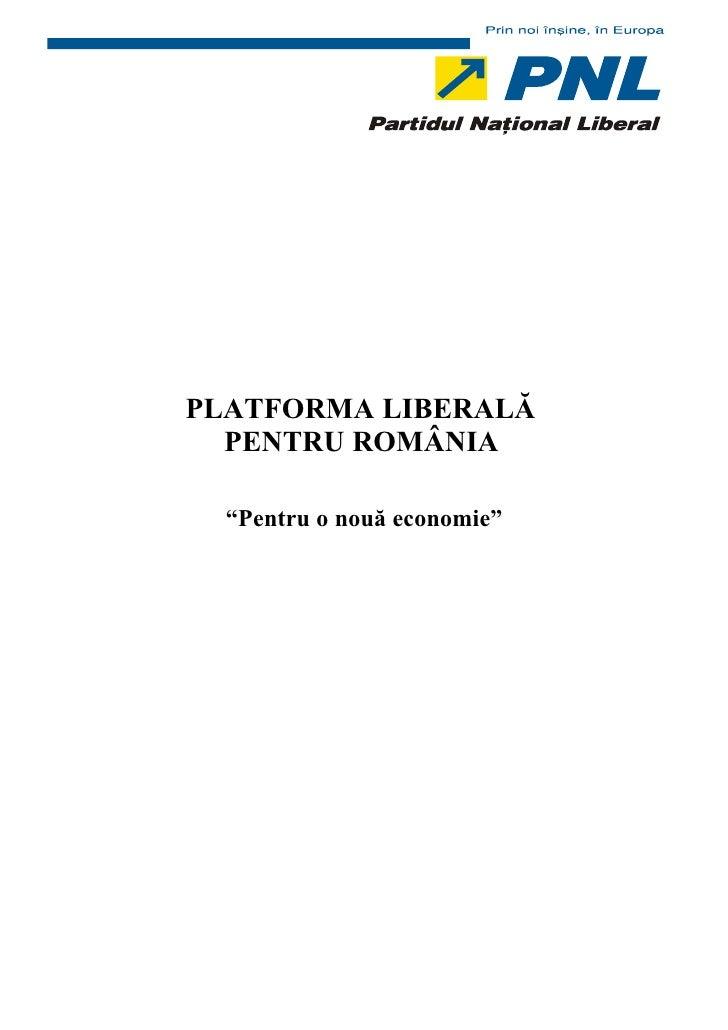 """PLATFORMA LIBERALĂ   PENTRU ROMÂNIA    """"Pentru o nouă economie"""""""