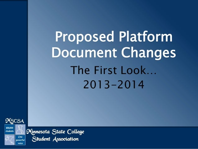 Proposed Platform Document Changes The First Look… 2013-2014