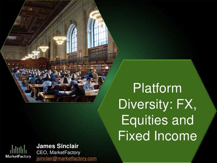 MarketFactory on Platform Diversity: FX, Equities, and Fixed Income.