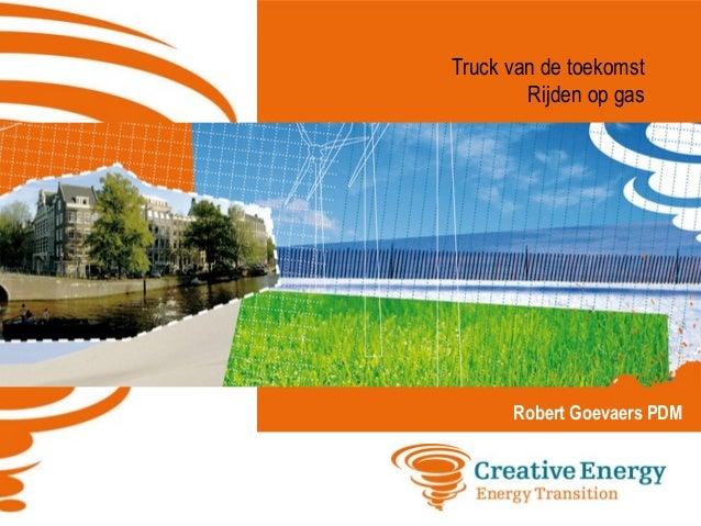 Truck van de toekomst Rijden op gas Robert Goevaers PDM