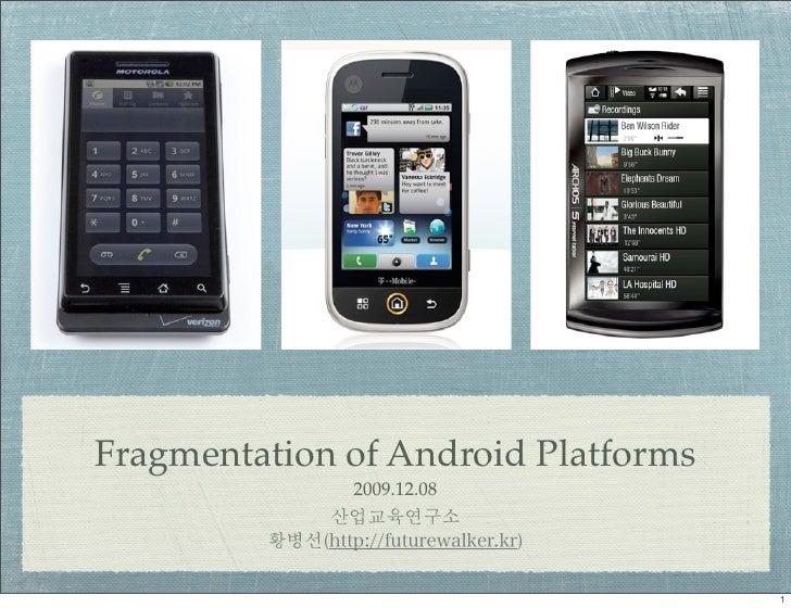 Fragmentation of Android Platforms               2009.12.08