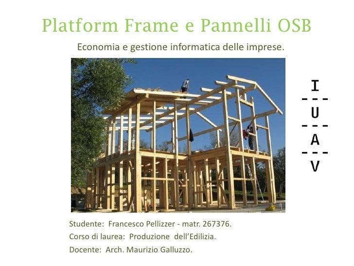 Platform frame e pannelli OSB
