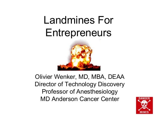Landmines For   EntrepreneursOlivier Wenker, MD, MBA, DEAADirector of Technology Discovery   Professor of Anesthesiology  ...