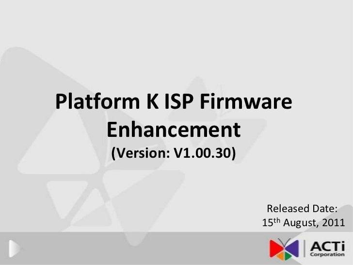 ACTi KCM Series ISP Enhancement v10030