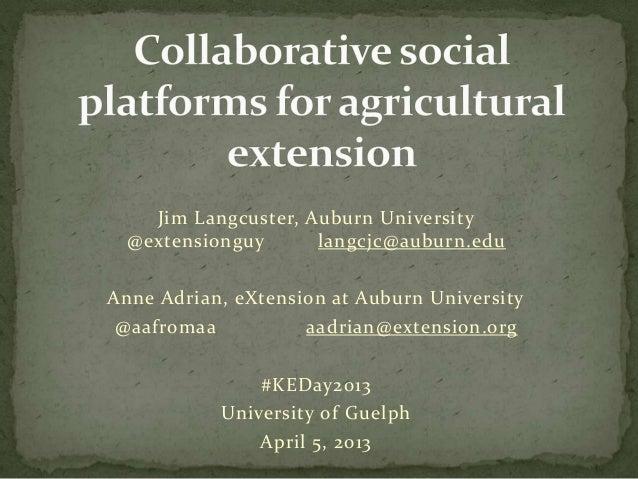 Jim Langcuster, Auburn University@extensionguy langcjc@auburn.eduAnne Adrian, eXtension at Auburn University@aafromaa aadr...