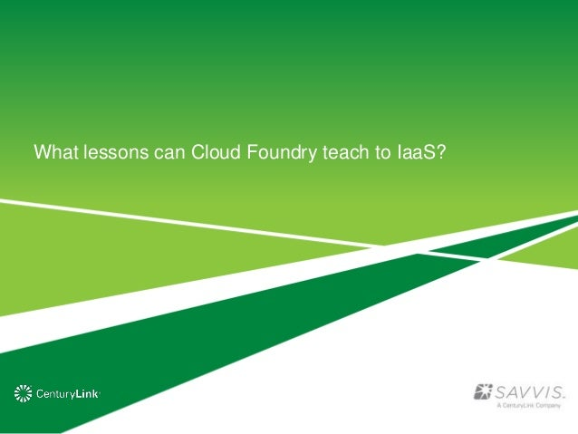 What lessons can Cloud Foundry teach to IaaS?