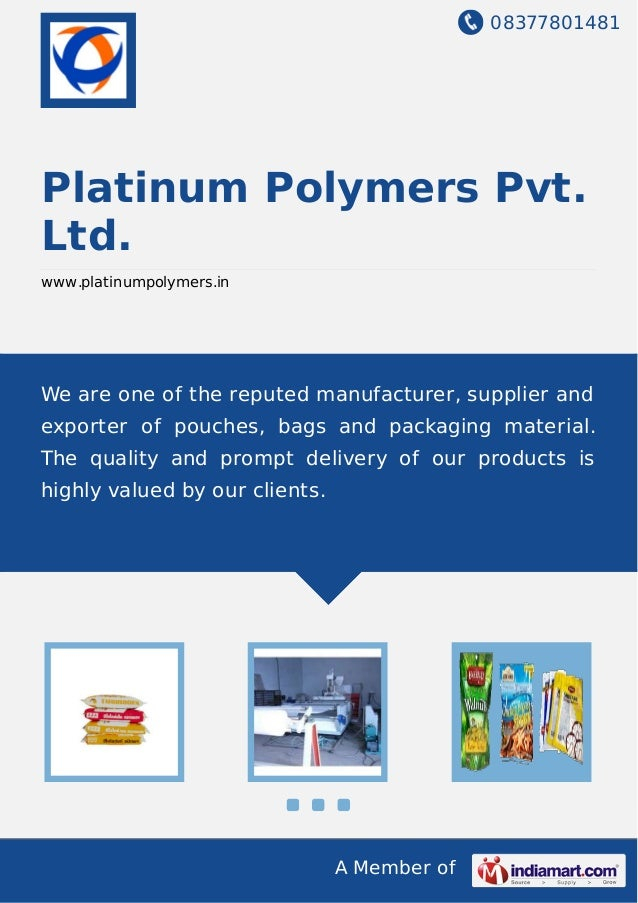 08377801481 A Member of Platinum Polymers Pvt. Ltd. www.platinumpolymers.in We are one of the reputed manufacturer, suppli...