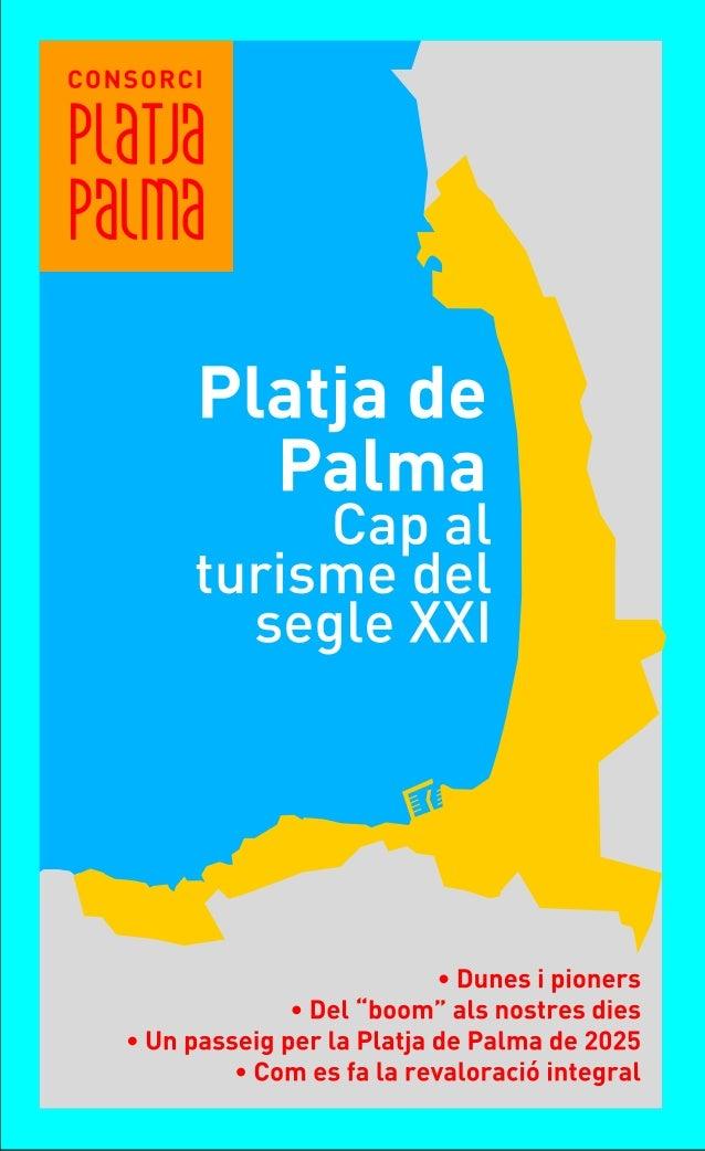 El Consorci Platja de Palma el formen: el• Govern d'Espanya, a través del Ministeri d'Indústria, Turisme i Comerç el• Go...