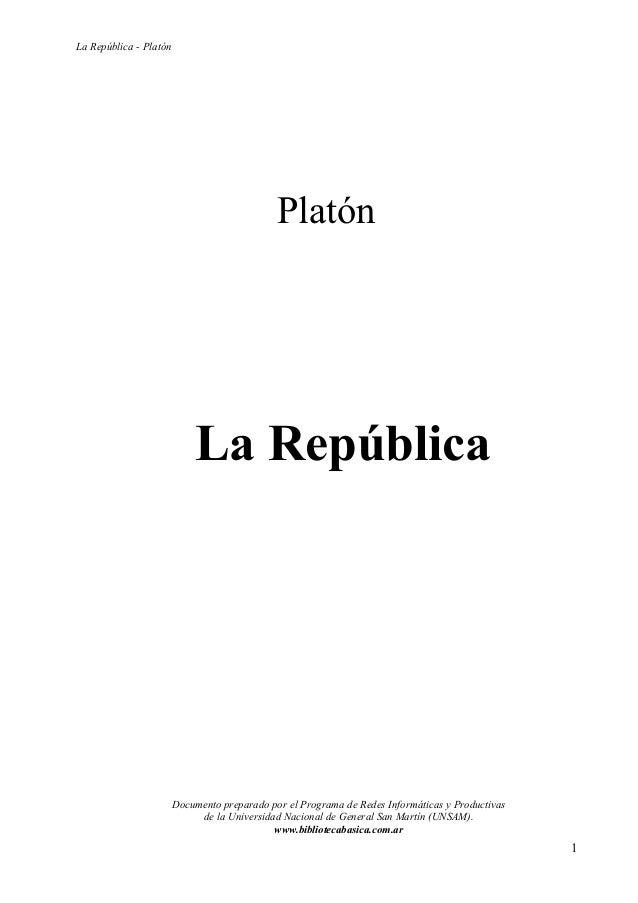 1 La República - Platón Documento preparado por el Programa de Redes Informáticas y Productivas de la Universidad Nacional...