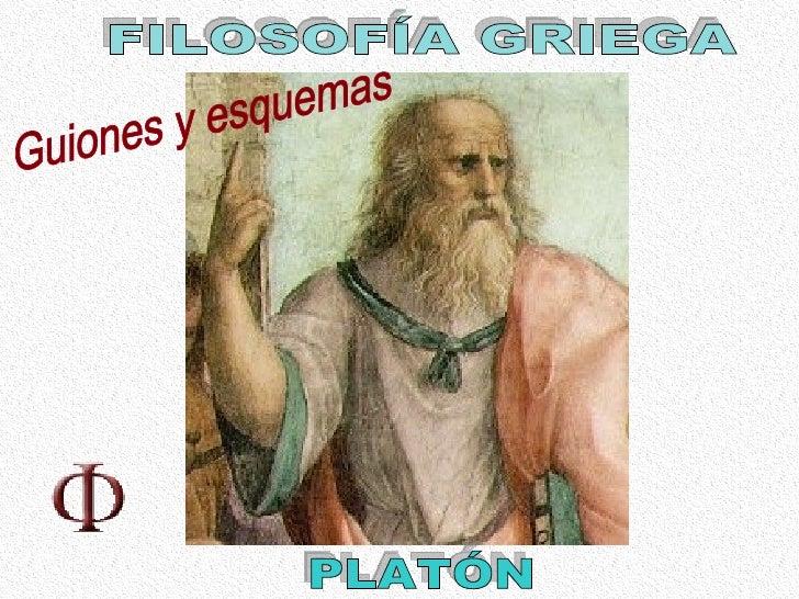 Guiones y esquemas FILOSOFÍA GRIEGA PLATÓN