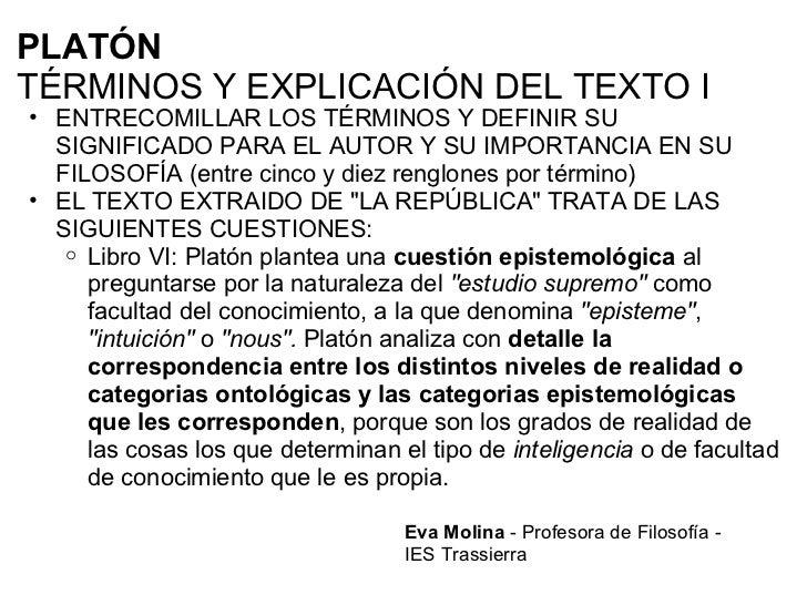 PLATÓN  TÉRMINOS Y EXPLICACIÓN DEL TEXTO I <ul><ul><li>ENTRECOMILLAR LOS TÉRMINOS Y DEFINIR SU SIGNIFICADO PARA EL AUTOR Y...