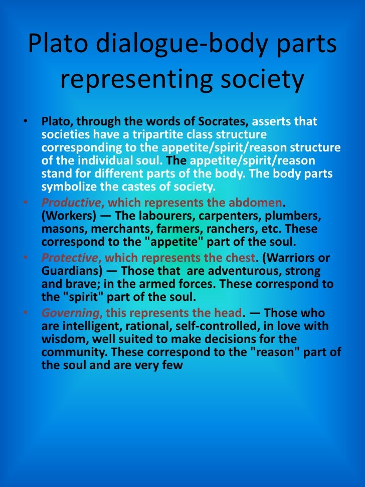 socrates idea of the soul in the platonic dialogue Chris surprenant (university of new orleans) discusses the account of human well-being and the good life presented by socrates in plato's dialogues his account of the good life with justice, a concept understood not just as a political arrangement but also as a state of a well-ordered individual's soul.