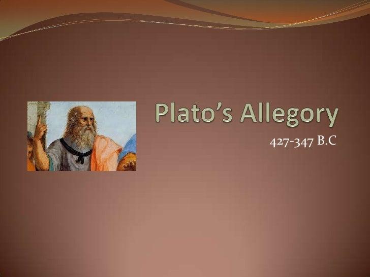 Plato's Allegory<br />427-347 B.C<br />