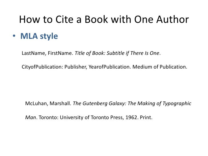 How to Cite a Book with One Author<br />MLA style<br />LastName, FirstName. Title of Book: Subtitle if There Is One. <br /...