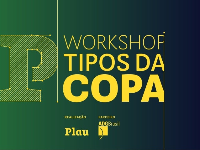 Plau Workshop Tipos da Copa (World Cup Type).