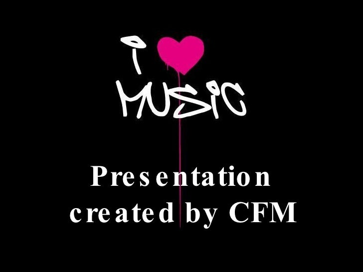 Presentation created by CFM