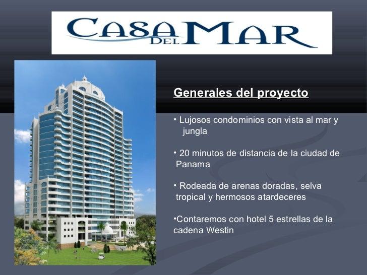 Generales del proyecto• Lujosos condominios con vista al mar y   jungla• 20 minutos de distancia de la ciudad de Panama• R...