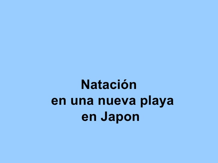 Nataciónen una nueva playa    en Japon