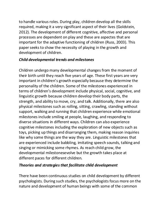 child development study essay Source: mccain margaret norrie & j fraser mustard (1999) reversing the real brain drain: early years study p28 the brain reaches half its mature weight by about six months and 90 percent of its final weight by age eight7 this rapid development is reflected in children's capabilities and what they do although every child.