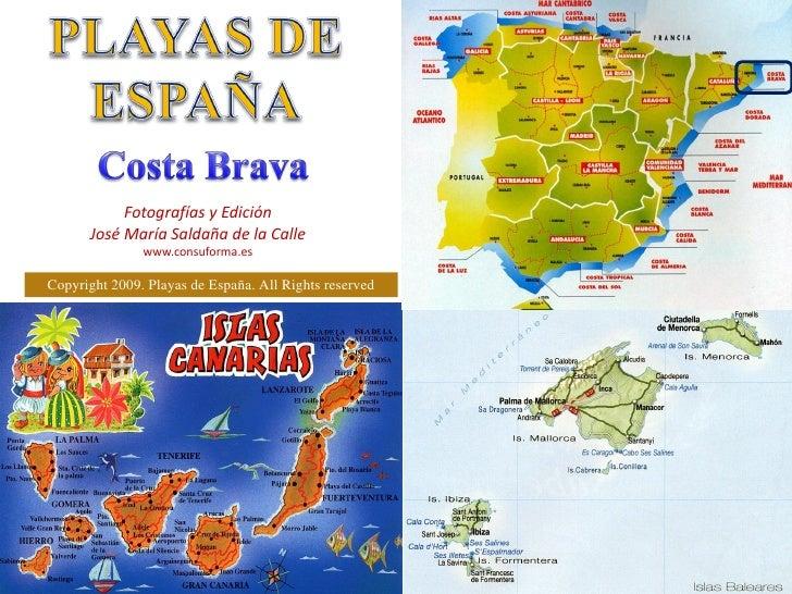 Playas De España, Costa Brava