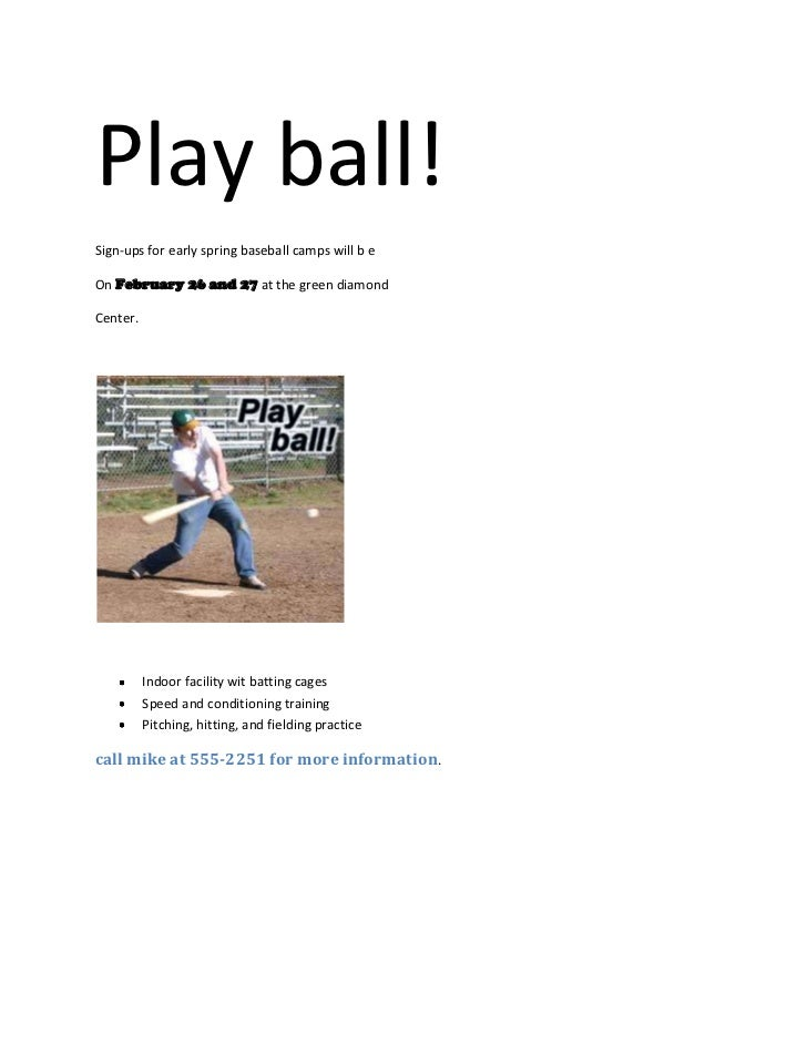 Play ball!<br />Sign-ups for early spring baseball camps will b e <br />On February 26 and 27 at the green diamond <br />C...