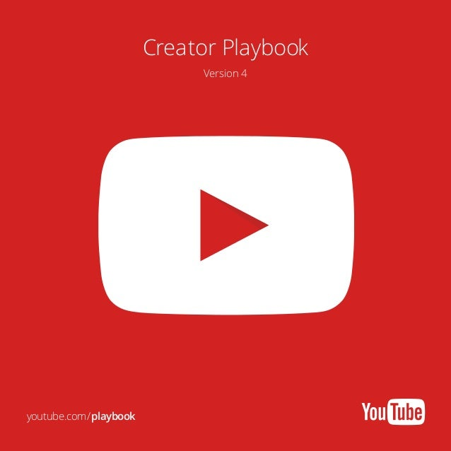 Creator Playbook Version 4  youtube.com/playbook