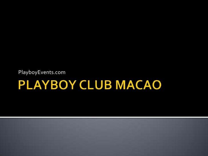 Playboy Club - Playboy Parties Macao