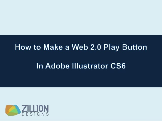 How to Make a Web 2.0 Play Button in Adobe Illustrator CS6