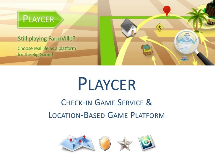 PLAYCER   CHECK-IN GAME SERVICE &LOCATION-BASED GAME PLATFORM