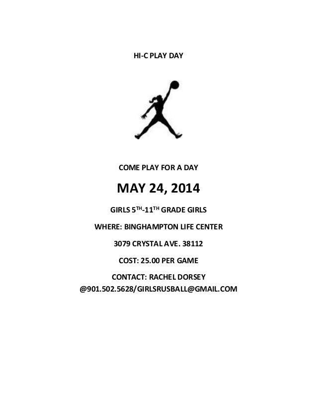 HI-C PLAY DAY COME PLAY FOR A DAY MAY 24, 2014 GIRLS 5TH-11TH GRADE GIRLS WHERE: BINGHAMPTON LIFE CENTER 3079 CRYSTAL AVE....