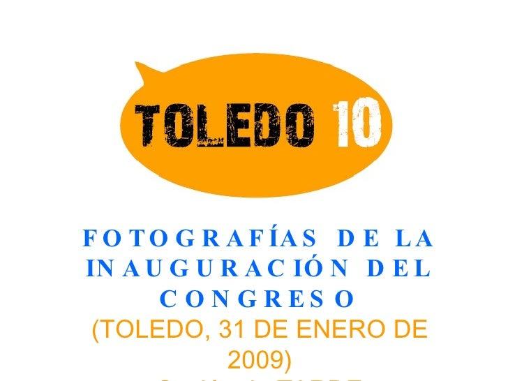 FOTOGRAFÍAS DE LA INAUGURACIÓN DEL CONGRESO (TOLEDO, 31 DE ENERO DE 2009) Sesión de TARDE