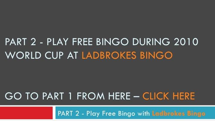 Play free bingo during 2010 world cup at ladbrokes bingo   part  2