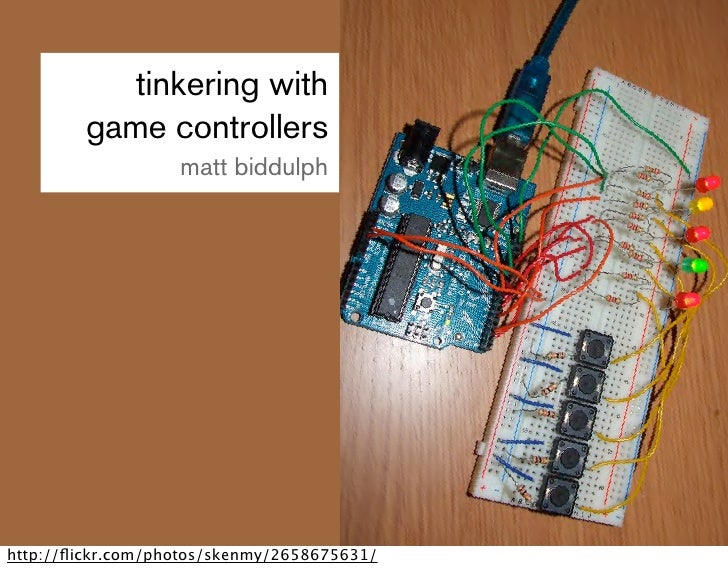 tinkering with         game controllers                    matt biddulph     http://flickr.com/photos/skenmy/2658675631/