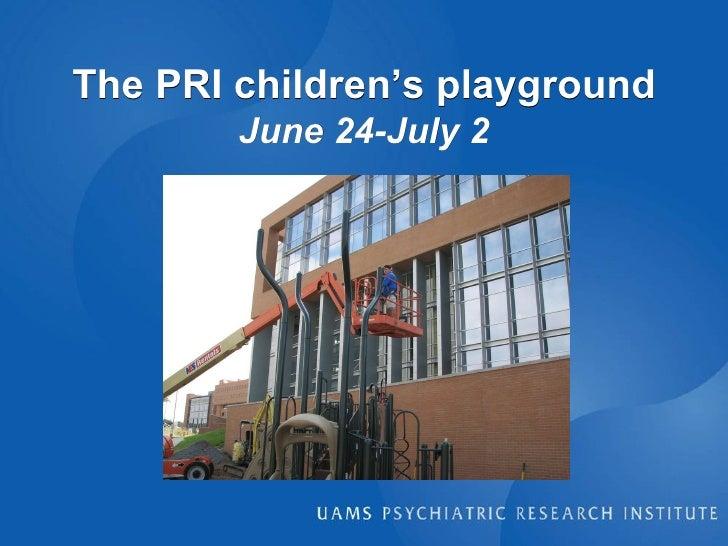 The PRI children's playground June 24-July 2