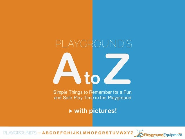 Playground's A to Z: For a Fun and Safe Playtime in the Playground